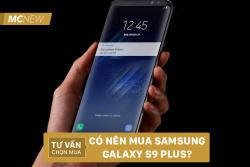 co-nen-mua-samsung-galaxy-s9-plus-4