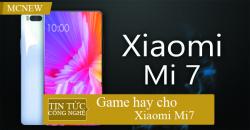 Game-hay-cho-xiaomi-mi7-1
