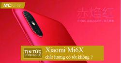 Chat-luong-xiaomi-mi-6x-co-tot-khong