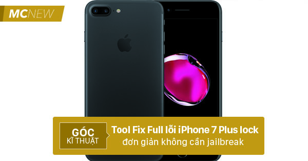 Tool fix full lỗi iPhone 7 Plus Lock Nhật, mỹ